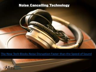 The New Tech Blocks Noise Disruption Faster than the Speed of Sound