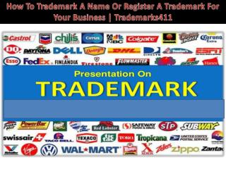 How To Trademark A Name Or Register A Trademark For Your Business | Trademarks411