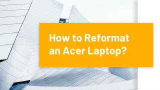 How to Reformat an Acer Laptop?