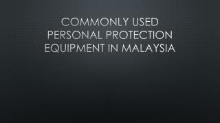 Commonly Used Personal Protection Equipment In Malaysia