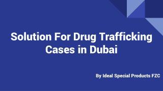 Drug Trafficking Cases in Dubai | Al Ittihad