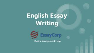 Score Best Grades in Your English Essay Writing By Hiring Essaycorp Services