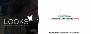 Bridal Makeup - Looks Hair and Beauty by Neeta
