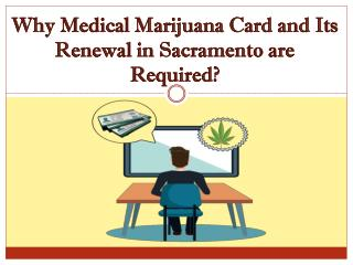 Why Medical Marijuana Card and Its Renewal in Sacramento Are Required?