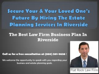 Secure Your & Your Loved One's Future By Hiring The Estate Planning Services In Riverside