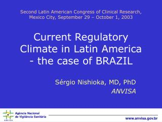 Second Latin American Congress of Clinical Research, Mexico City, September 29   October 1, 2003    Current Regulatory C