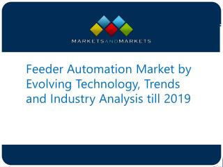 Let's See How Feeder Automation Market Reach to $3.4 Billion till 2019