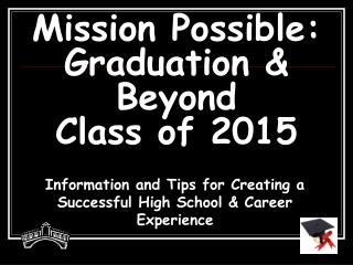 Mission Possible: Graduation & Beyond Class of 2015