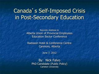 Canada ' s Self-Imposed Crisis  in Post-Secondary Education