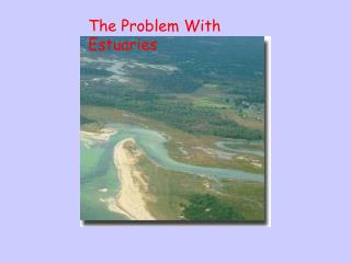 The Problem With Estuaries