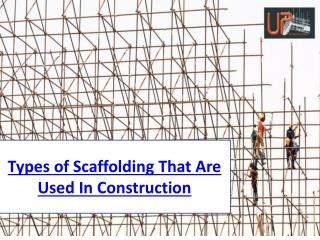 Types of Scaffolding That Are Used In Construction