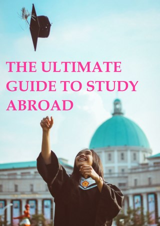 Ultimate Guide to Study Abroad