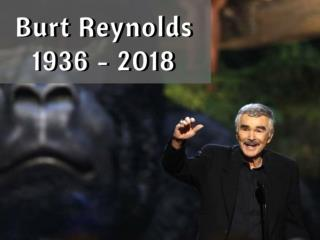 Burt Reynolds: 1936 - 2018