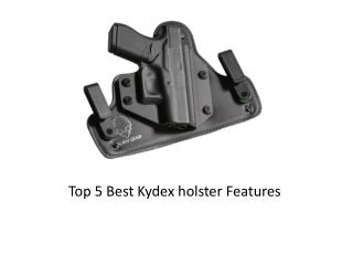 Features of kydex holster