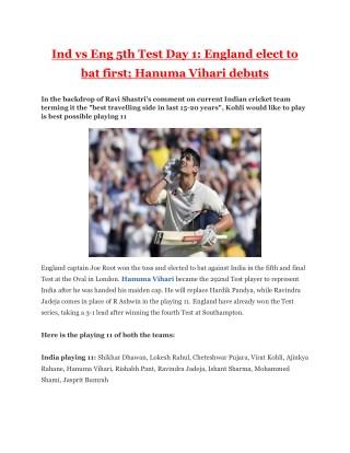 Ind vs Eng 5th Test Day 1 - England Elect to Bat First; Hanuma Vihari Debuts