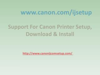 Download and Install Canon ijsetup @ www.canon.com/ijsetup