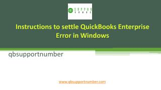 Instructions to settle QuickBooks Enterprise Error in Windows