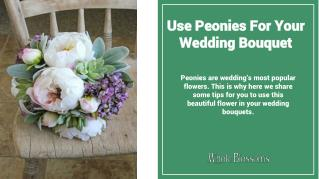 Use the Peony Wedding Flowers For Your Wedding Bouquet