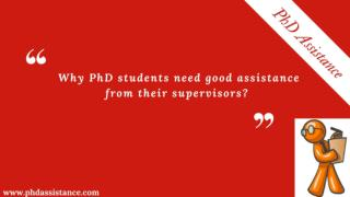 Why PhD students need good assistance from their supervisors? PhD Assistance