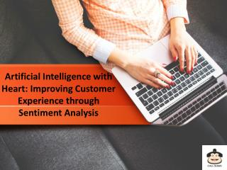 Artificial Intelligence with Heart: Improving Customer Experience through Sentiment Analysis