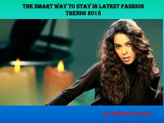The Smart Way To Stay In Step With Fashion Trends - Mallika Sherawat