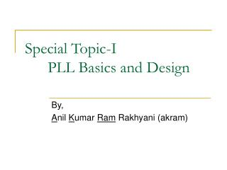 Special Topic-I 	PLL Basics and Design
