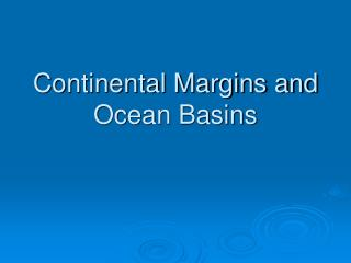 Continental Margins and Ocean Basins