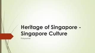 Heritage of Singapore - Singapore Culture