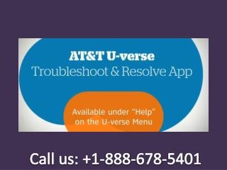 Call  1-888-678-5401 AT&T Uverse support phone number