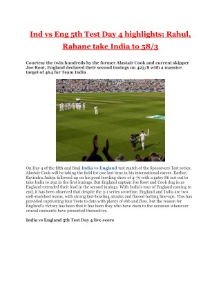 Ind vs Eng 5th Test Day 4 Highlights - Rahul, Rahane Take India to 58 by 3