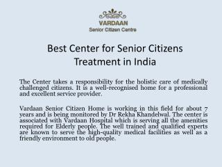Best Center for Senior Citizens Treatment in India