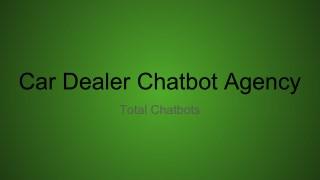 Car Dealer Chatbots Agency