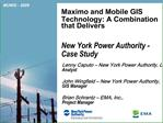 Maximo and Mobile GIS Technology: A Combination that Delivers  New York Power Authority - Case Study