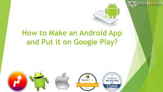 How to Make an Android App and Put it on Google Play?