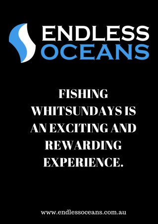 Fishing Whitsundays is an exciting and rewarding experience.