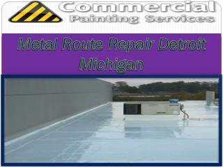Metal Route Repair Detroit Michigan