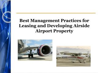 Best Management Practices for Leasing and Developing Airside Airport Property