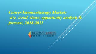 Cancer Immunotherapy Market - Industry Analysis & Forecast 2025