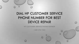 Dial HP Customer Service Phone Number for Best Device Repair- Free PPT