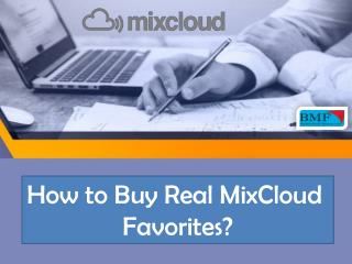 How to Buy Real MixCloud Favorites?