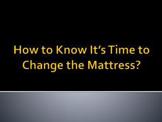 How to Know It's Time to Change the Mattress