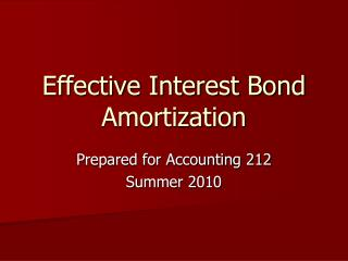 Effective Interest Bond Amortization