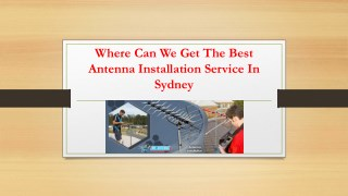 Where can we get the best antenna installation service in Sydney?