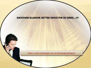 Glasgow-backpage, better choice for uk users !!!