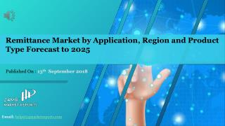 Remittance Market by Application, Region and Product Type Forecast to 2025