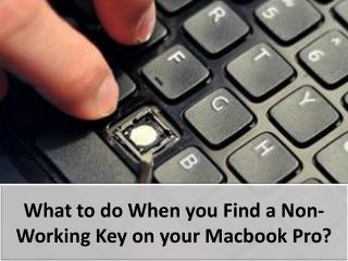 What to do When you Find a Non-Working Key on your Macbook Pro?