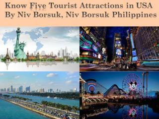 Know Attractions in USA By Niv Borsuk, Niv Borsuk Philippines