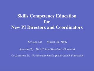 Skills Competency Education for New PI Directors and Coordinators