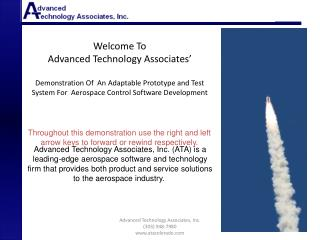 Welcome To Advanced Technology Associates' Demonstration Of  An Adaptable Prototype and Test System For  Aerospace Contr