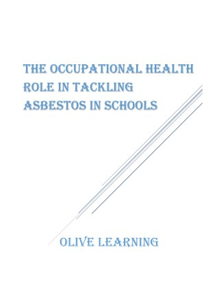 The Occupational Health Role in Tackling Asbestos In Schools